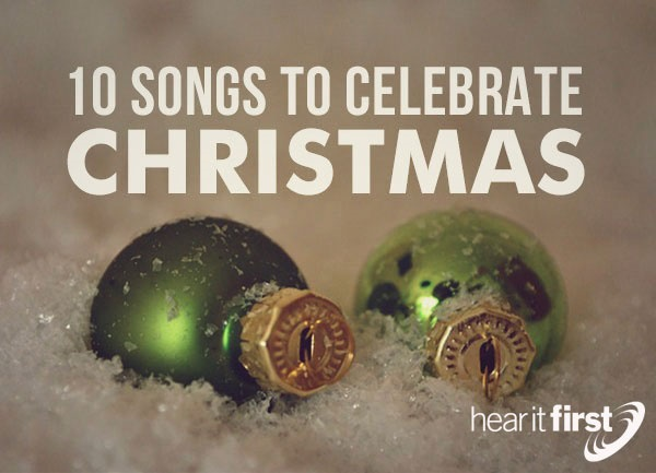 10 Songs to Celebrate Christmas