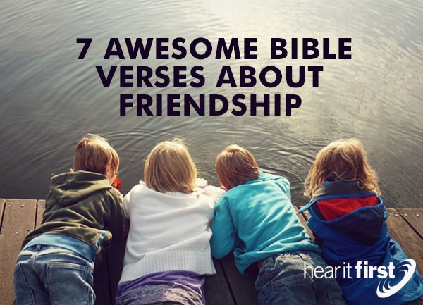 7 awesome bible verses about friendship