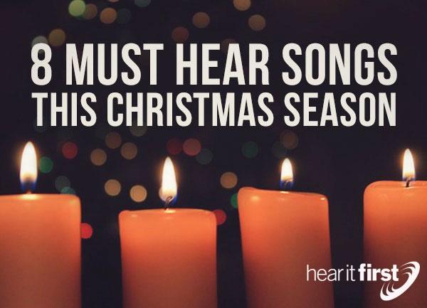 8 Must Hear Songs This Christmas Season