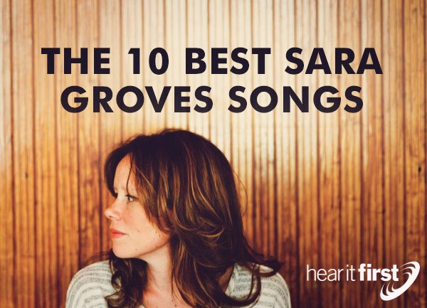 The 10 Best Sara Groves Songs