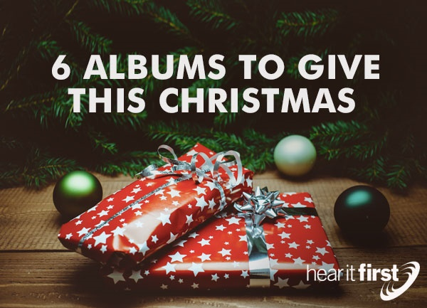 6 Albums To Give This Christmas
