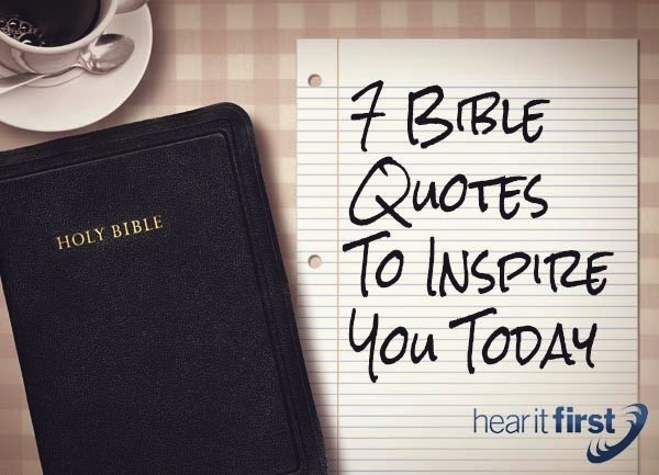 7 Bible Quotes To Inspire You Today