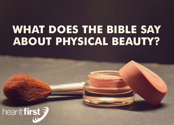 What Does The Bible Say About Physical Beauty?