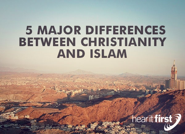 5 Major Differences Between Christianity and Islam