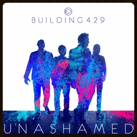 Building 429's Unashamed is out now!