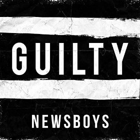 Newsboy's stand 'Guilty' with Powerful new single Anthem To Serve As Theme Song for 2016 Film 'God's Not Dead 2'