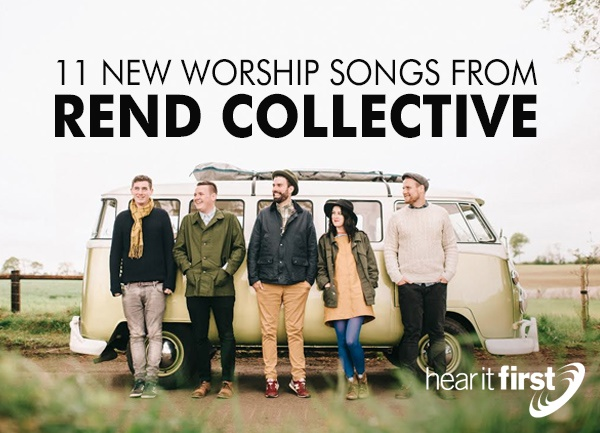 11 New Worship Songs From Rend Collective