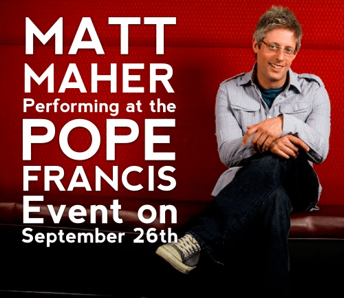 Matt Maher Performing At the Pope Francis Event on September 26th