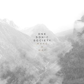 One Sonic Society Releases Collection of well-known worship songs for the church on their Make A Way EP Available now
