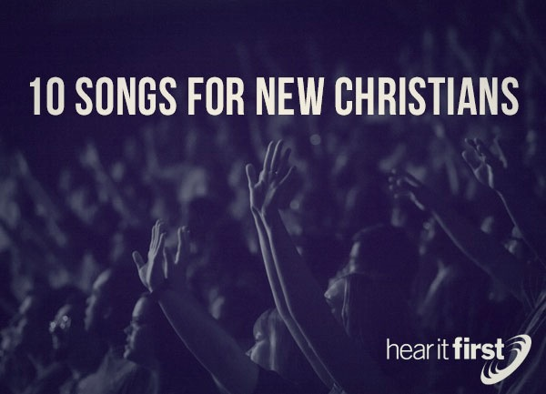 10 Songs for New Christians