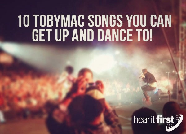 10 TobyMac Songs You Can Get Up And Dance To!