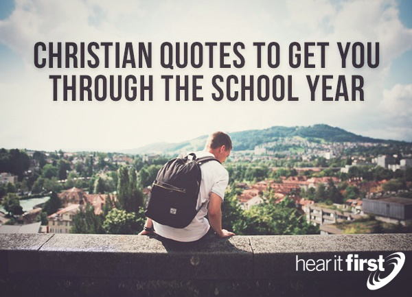 Christian Quotes To Get You Through The School Year