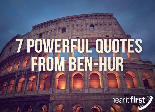 7 Powerful Quotes From Ben Hur