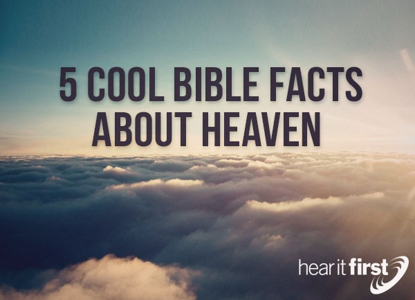 5 Cool Bible Facts About Heaven