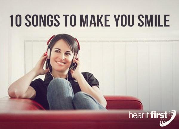 10 Songs To Make You Smile