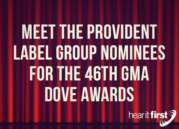 Meet the Provident Label Group Nominees for the 46th GMA Dove Awards
