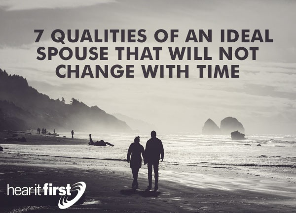 7 Qualities Of An Ideal Spouse That Will Not Change With Time