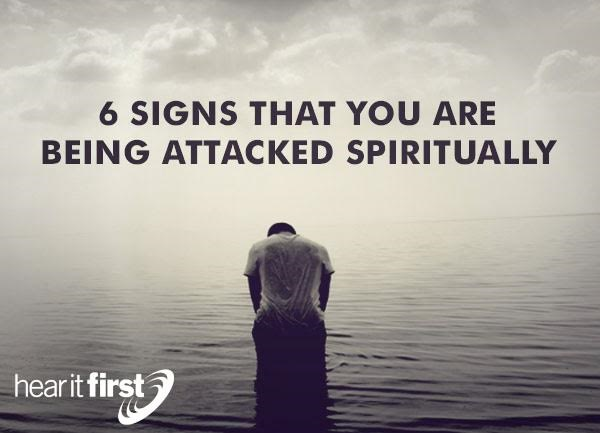 6 Signs That You Are Being Attacked Spiritually