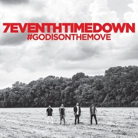"7eventh Time Down announces new album God Is On the Move releasing August 21 on BEC Recordings - New Single ""Promises"" continues to climb radio charts"