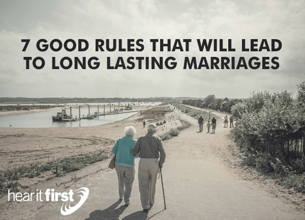 7 Good Rules That Will Lead To Long Lasting Marriages