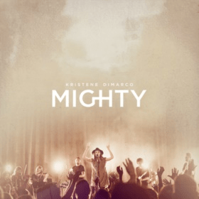 Jesus Culture Music/Capitol CMG Announces new live album from Kristene Dimarco, Mighty, set to release July 31