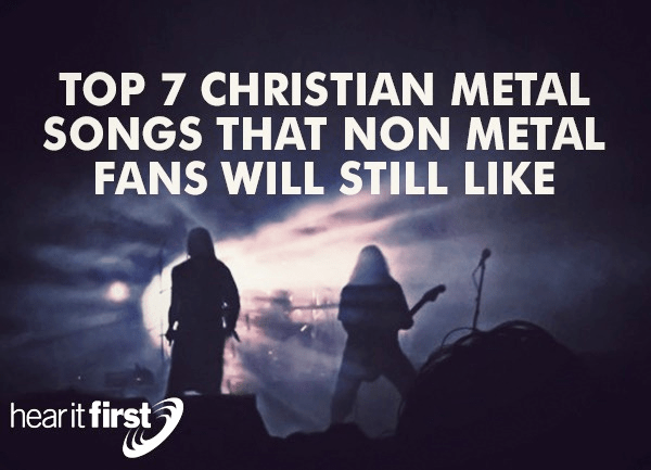 Top 7 Christian Metal Songs That Non Metal Fans Will Still Like