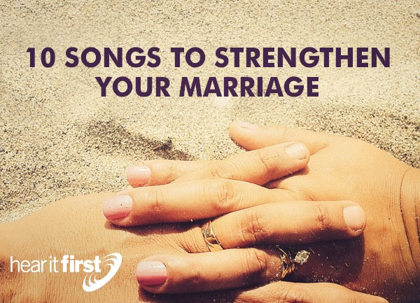 10 Songs To Strengthen Your Marriage