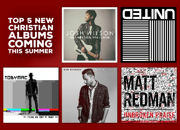 Top 5 New Christian Albums Coming This Summer