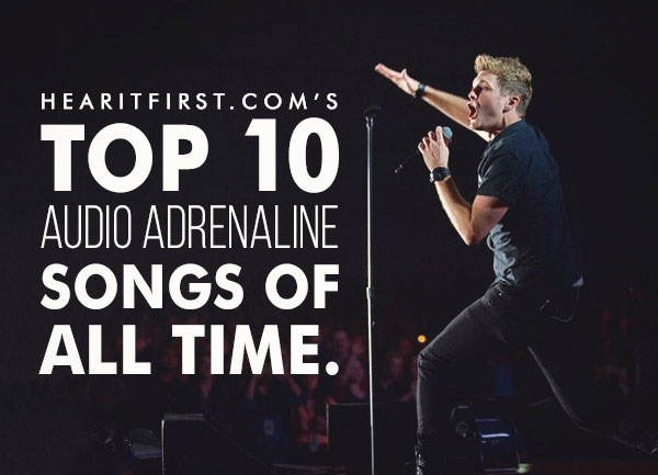 Top 10 Audio Adrenaline Songs Of All Time