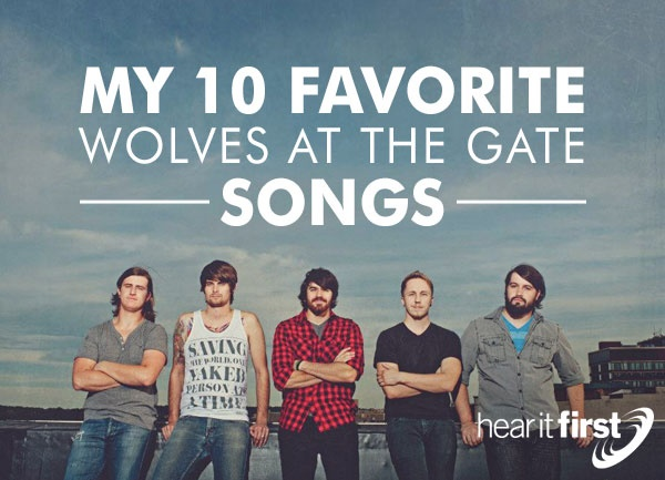 My 10 Favorite Wolves At The Gate Songs