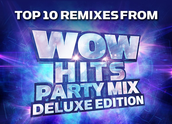Top 10 Remixes from WOW Hits Party Mix (Deluxe Edition)
