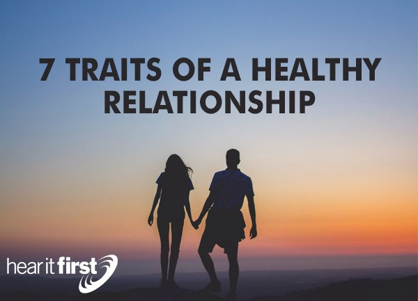 7 Traits Of A Healthy Relationship