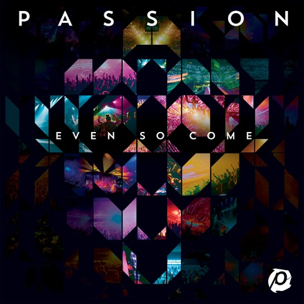 Passion: Even So Come Debuts at No. 1 on Billboard's Christian Albums Chart