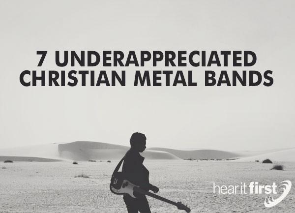 7 Underappreciated Christian Metal Bands & Artists