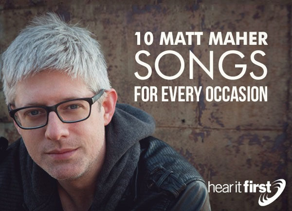 10 Matt Maher Songs For Every Occasion