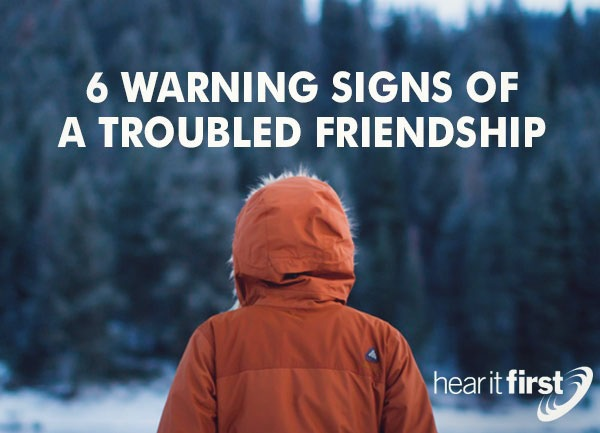 6 Warning Signs of a Troubled Friendship