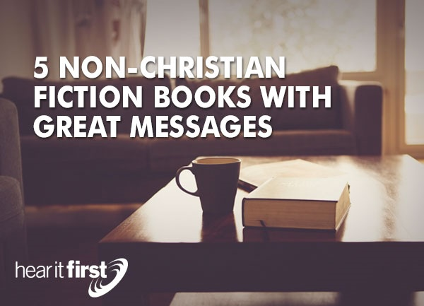5 Non-Christian Fiction Books With Great Messages