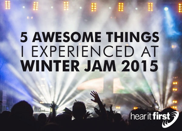5 Awesome Things I Experienced At Winter Jam 2015