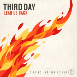 "THIRD DAY Presents ""Lead Us Back: Songs of Worship"" on Stands Now with Simultaneous Special Live Performance at the Famed Beacon Theatre in New York City"