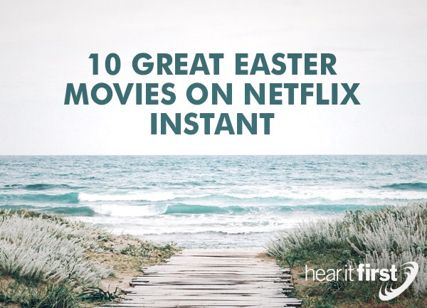 10 Great Easter Movies On Netflix Instant