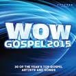 Wow Gospel 2015  Available Everywhere Music Is Sold On February 3, 2015