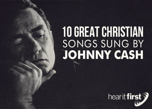 10 Great Christian Songs Sung By Johnny Cash