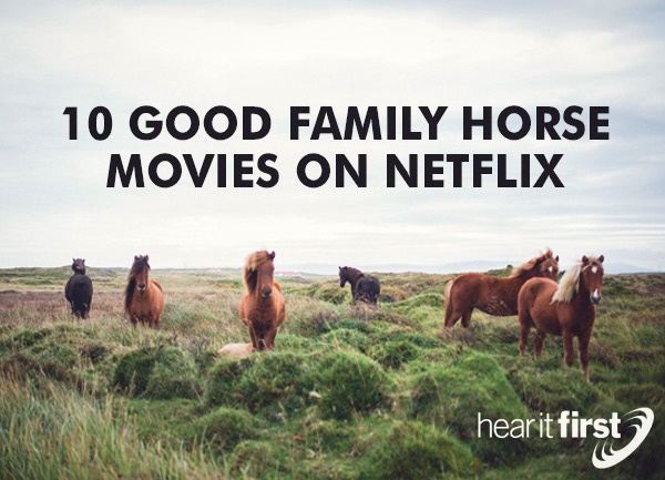 10 Good Family Horse Movies On Netflix