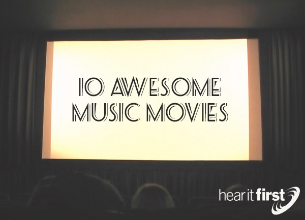 10 Awesome Music Movies