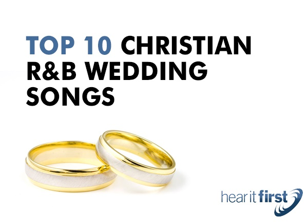Top 10 Christian R&B Wedding Songs