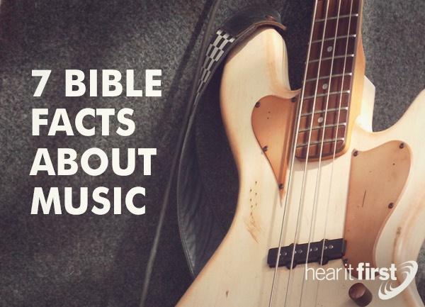 7 Bible Facts About Music
