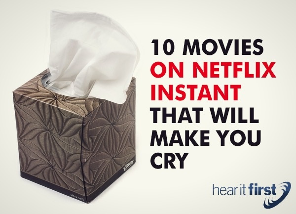 10 Movies Netflix Instant That Will Make You Cry