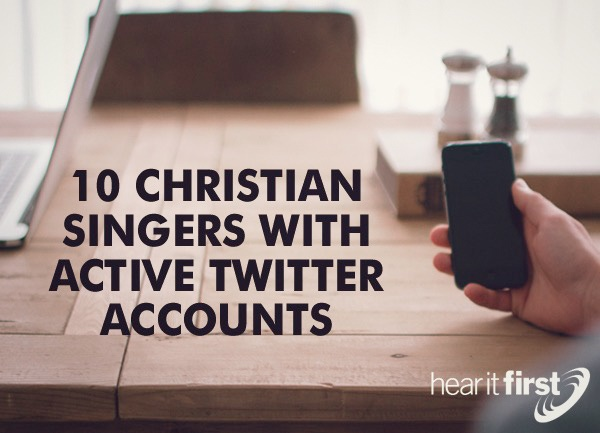 10 Christian Singers With Active Twitter Accounts
