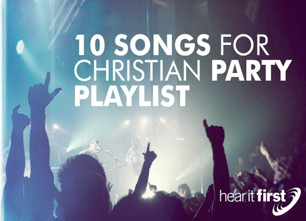 10 Songs For Christian Party Playlist
