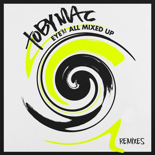 Five-Time GRAMMY® Award Winner  TobyMac Debuts New Remix Project  EYE'M ALL MIXED UP (REMIXES)